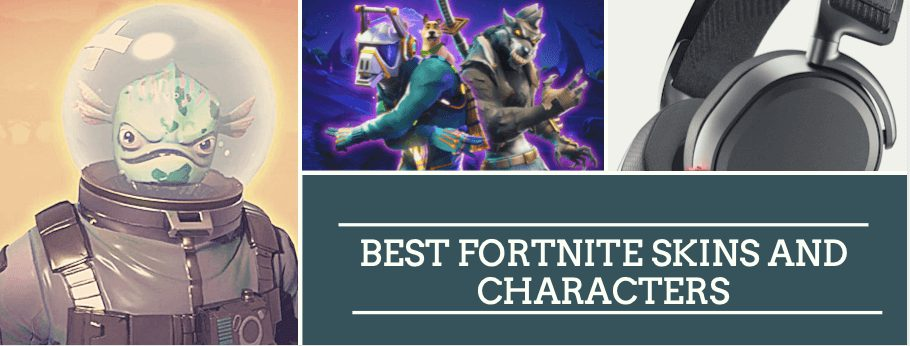 Best Fortnite skins and characters