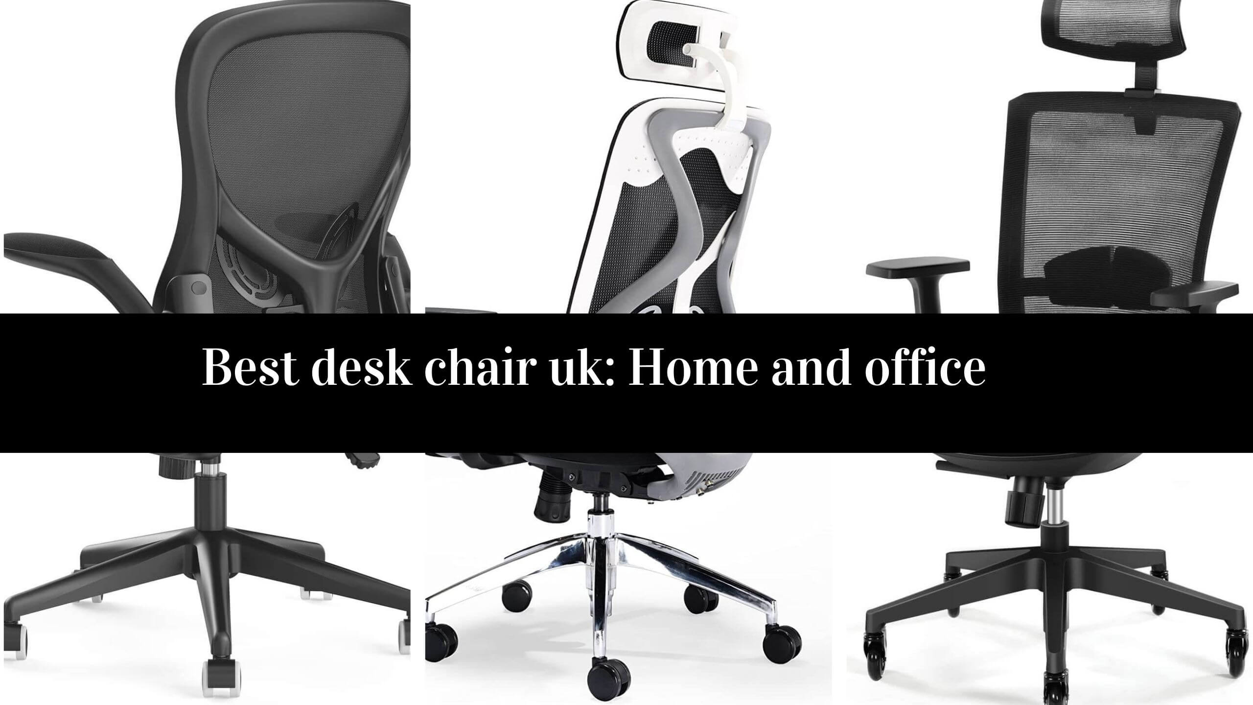 Best desk chair uk: Home and office